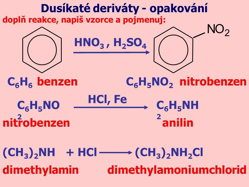 N O Dusíkaté deriváty - opakování HNO3 , H2SO4 C6H6 benzen