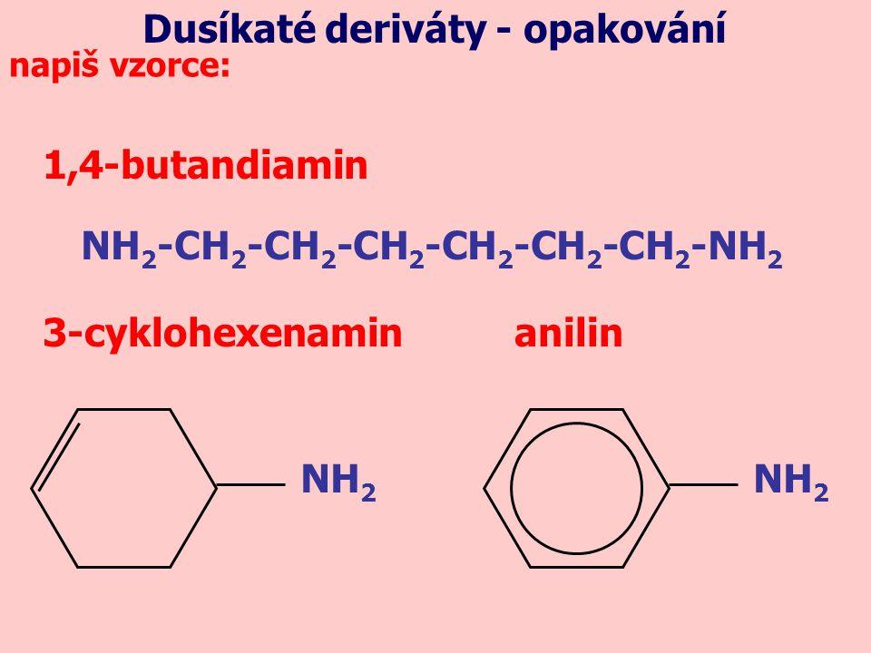 Dusíkaté deriváty - opakování