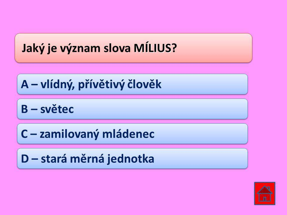 Jaký je význam slova MÍLIUS