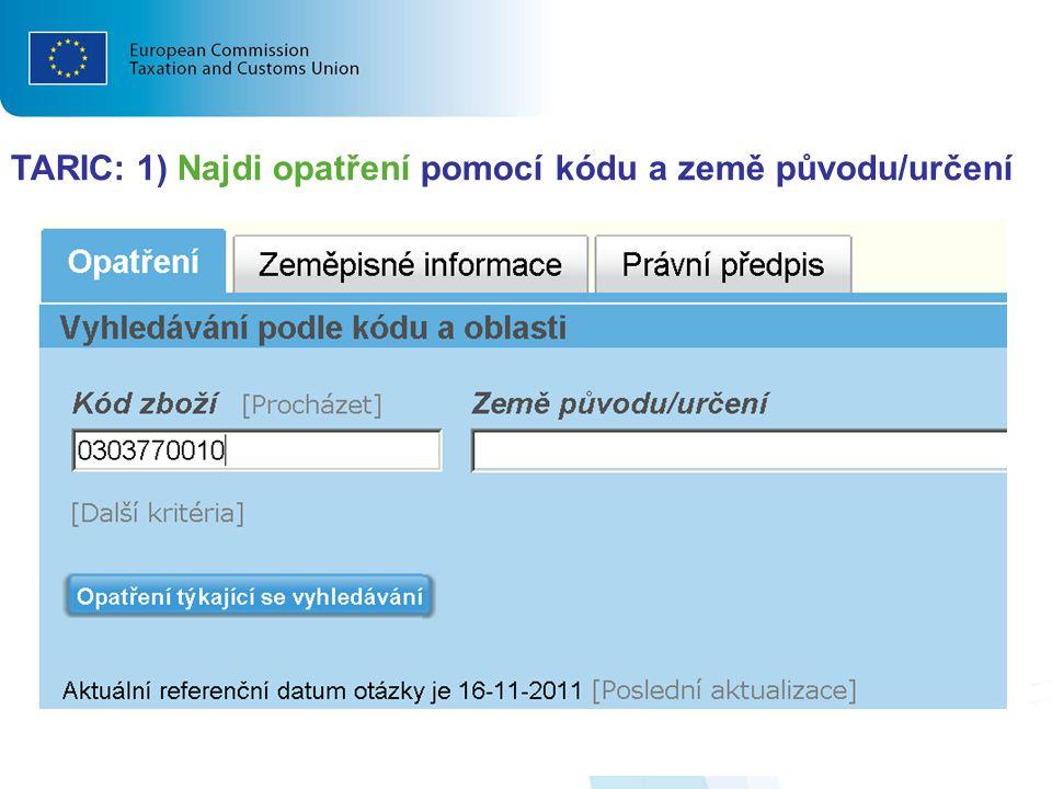 TARIC: 1) Najdi opatření pomocí kódu a země původu/určení