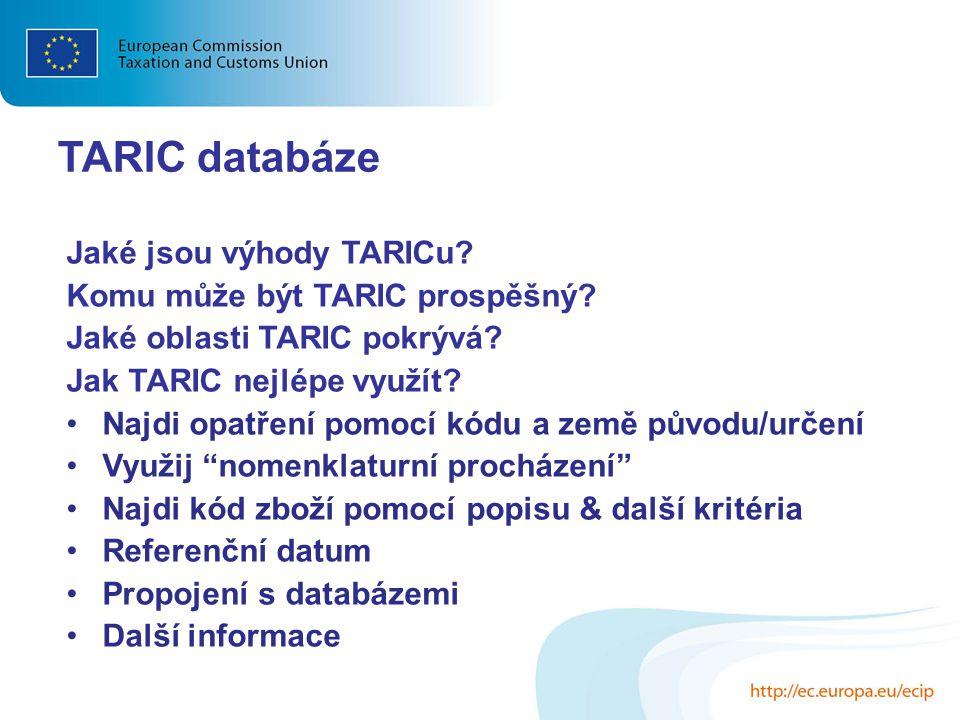 TARIC databáze Jaké jsou výhody TARICu Komu může být TARIC prospěšný