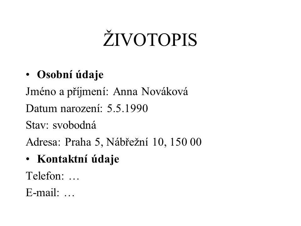 ŽIVOTOPIS Osobní údaje Jméno a příjmení: Anna Nováková