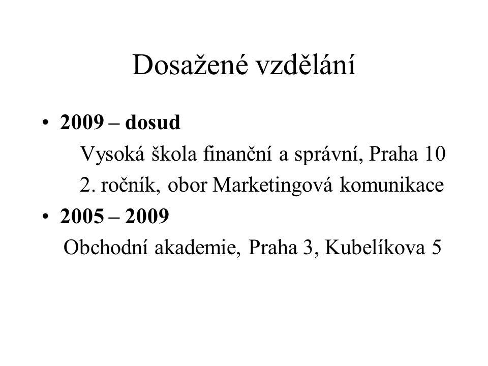 Dosažené vzdělání 2009 – dosud