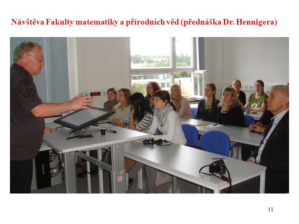 Návštěva Fakulty matematiky a přírodních věd (přednáška Dr. Hennigera)