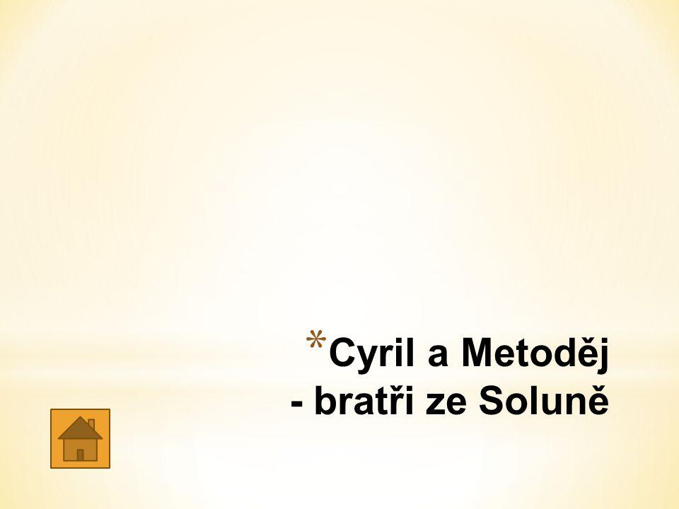 Cyril a Metoděj - bratři ze Soluně