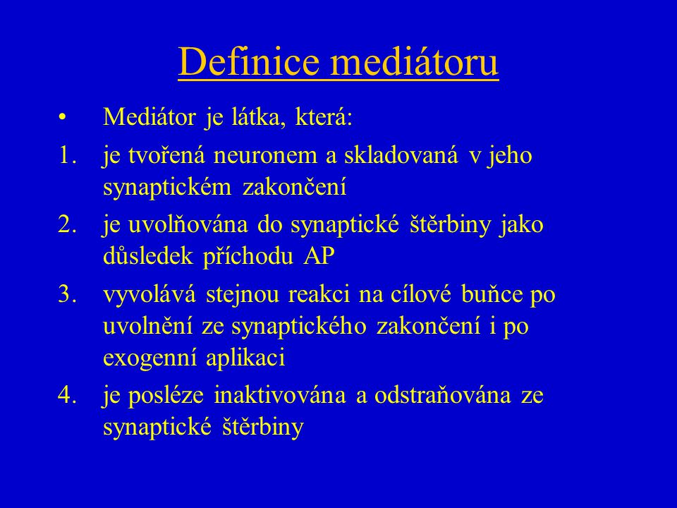 Definice mediátoru Mediátor je látka, která:
