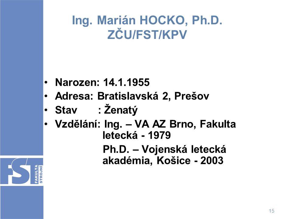 Ing. Marián HOCKO, Ph.D. ZČU/FST/KPV