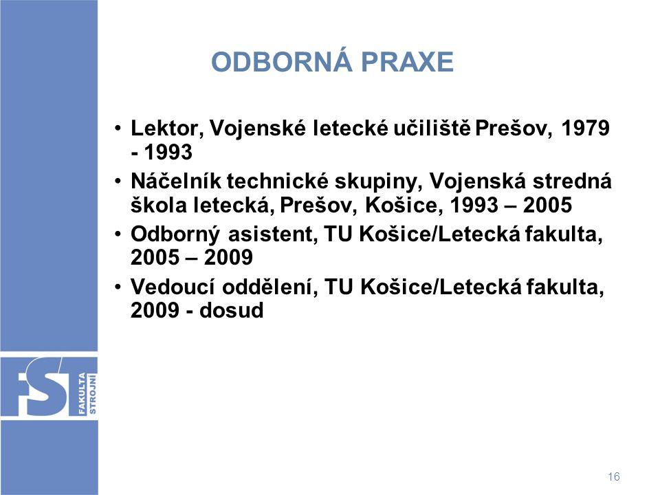 ODBORNÁ PRAXE Lektor, Vojenské letecké učiliště Prešov, 1979 - 1993