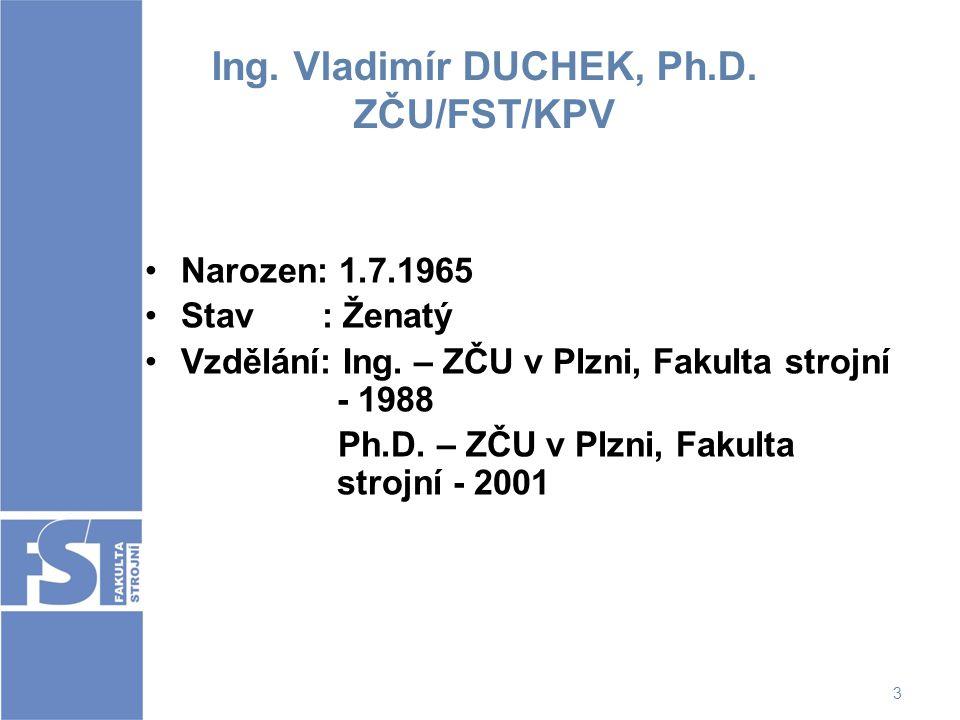 Ing. Vladimír DUCHEK, Ph.D. ZČU/FST/KPV