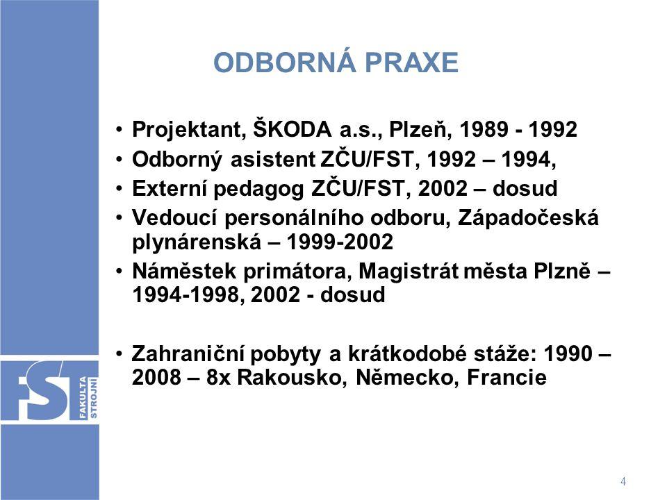 ODBORNÁ PRAXE Projektant, ŠKODA a.s., Plzeň, 1989 - 1992