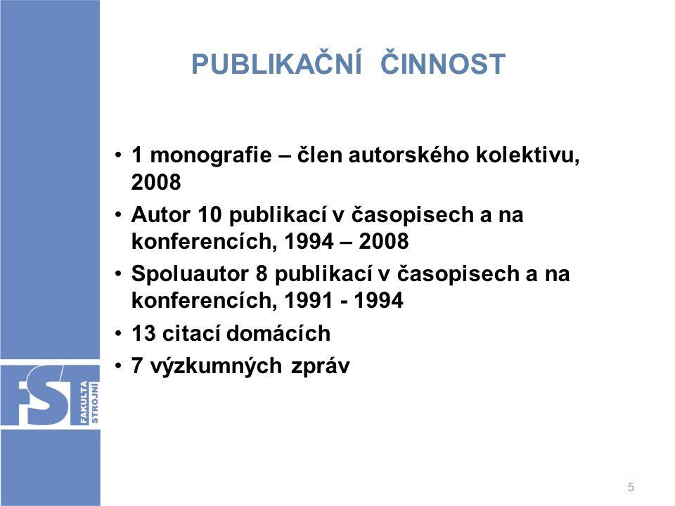 PUBLIKAČNÍ ČINNOST 1 monografie – člen autorského kolektivu, 2008