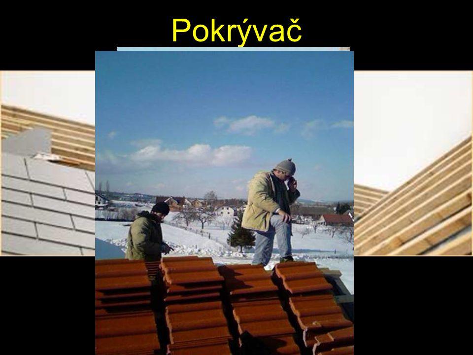 Pokrývač číst stavební výkresy, provádí jednoduché pokrývačské práce, volí vhodný materiál a výrobky.