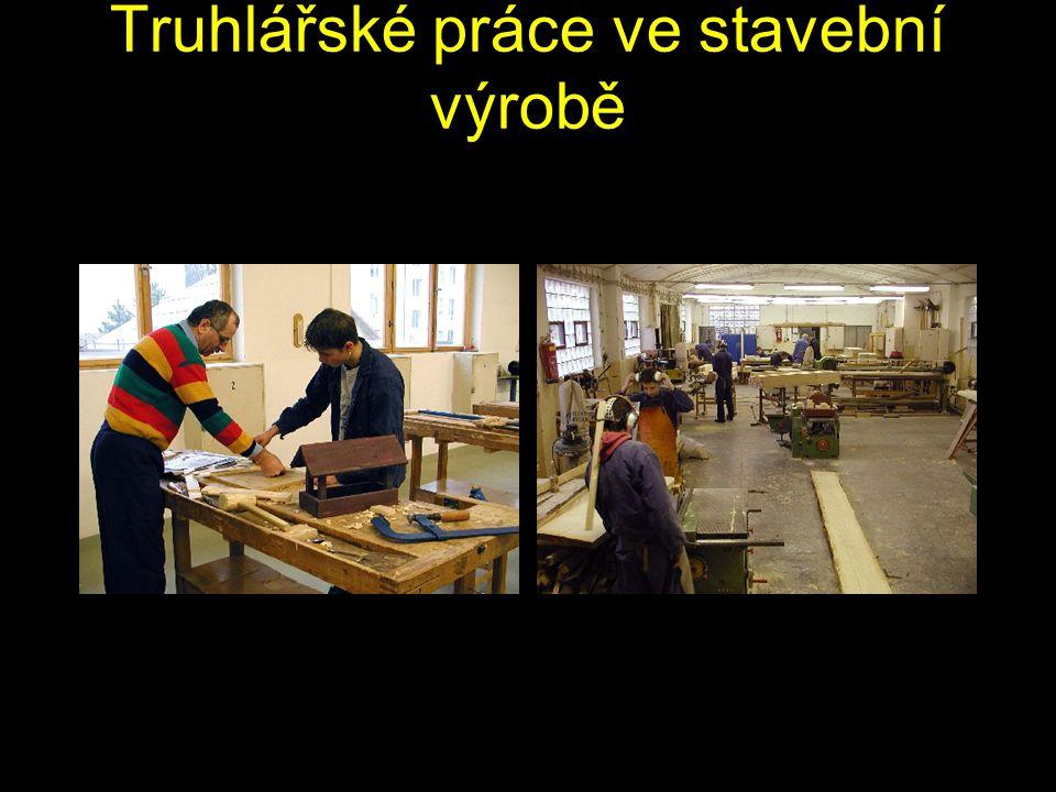 Truhlářské práce ve stavební výrobě
