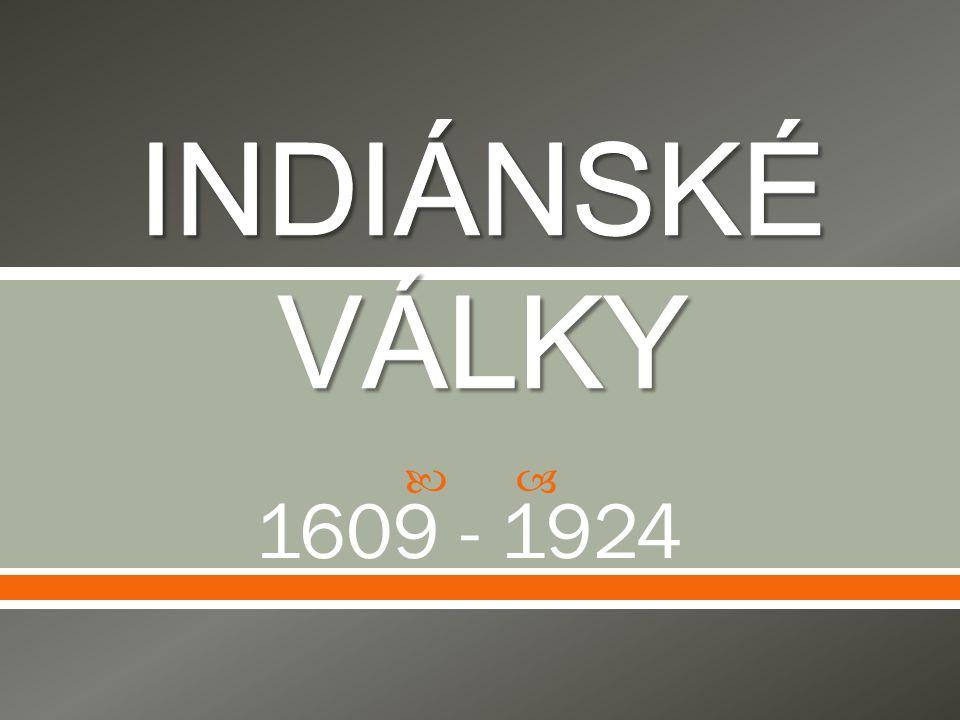 INDIÁNSKÉ VÁLKY 1609 - 1924
