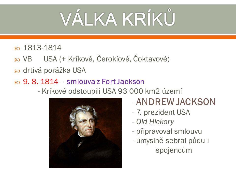 VÁLKA KRÍKŮ 1813-1814 VB USA (+ Kríkové, Čerokíové, Čoktavové)