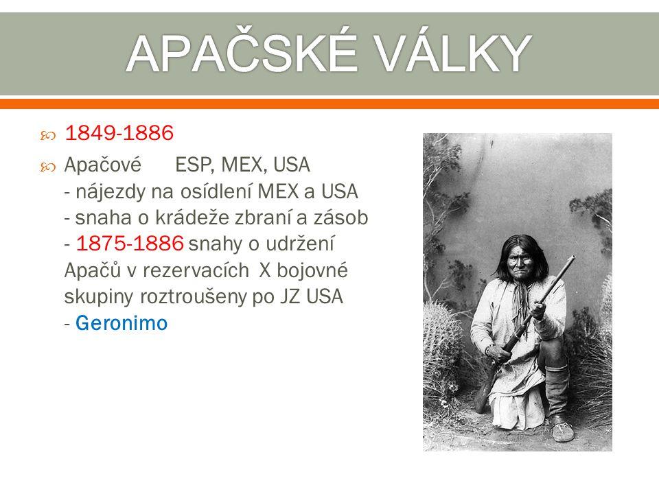 APAČSKÉ VÁLKY 1849-1886.