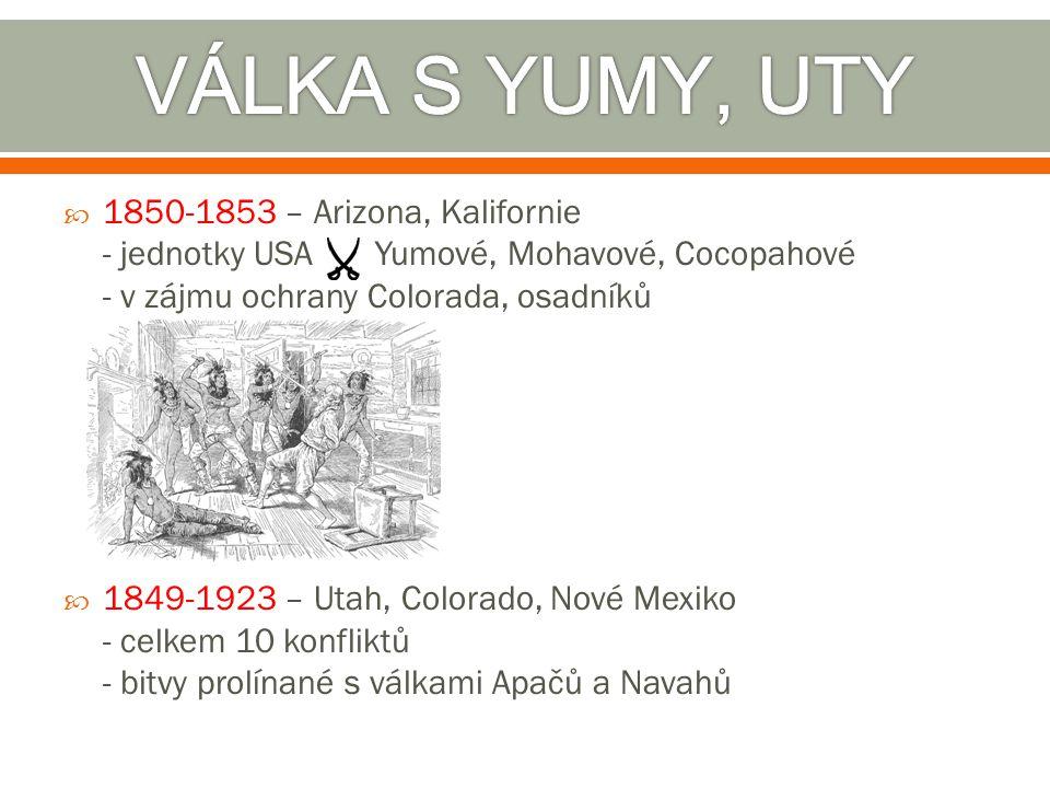 VÁLKA S YUMY, UTY 1850-1853 – Arizona, Kalifornie - jednotky USA Yumové, Mohavové, Cocopahové - v zájmu ochrany Colorada, osadníků.