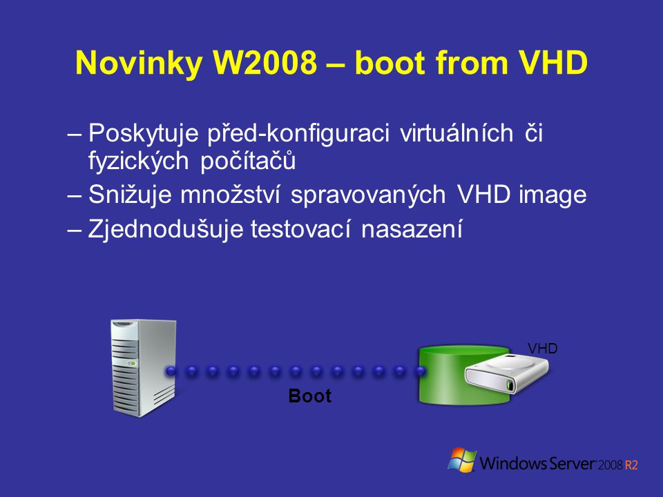 Novinky W2008 – boot from VHD