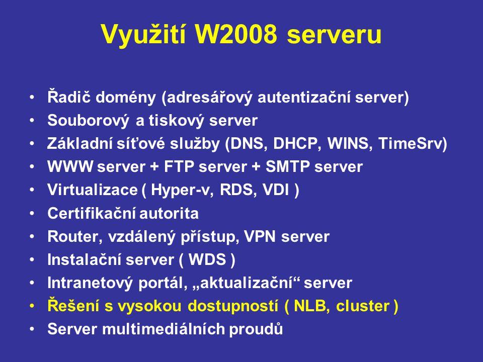 Využití W2008 serveru Řadič domény (adresářový autentizační server)
