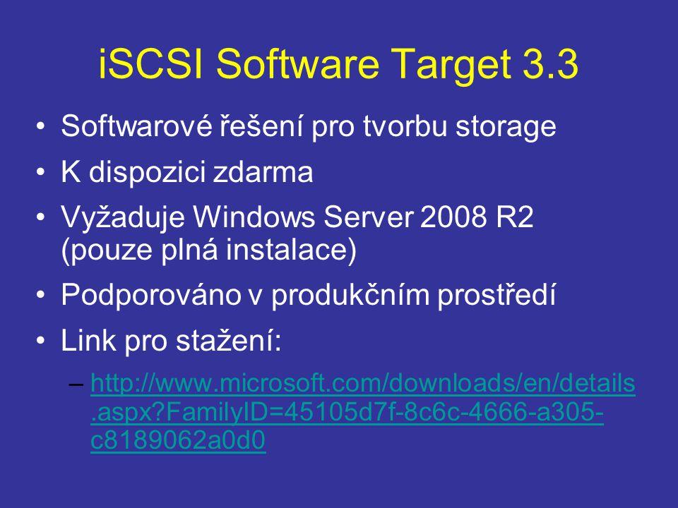 iSCSI Software Target 3.3 Softwarové řešení pro tvorbu storage