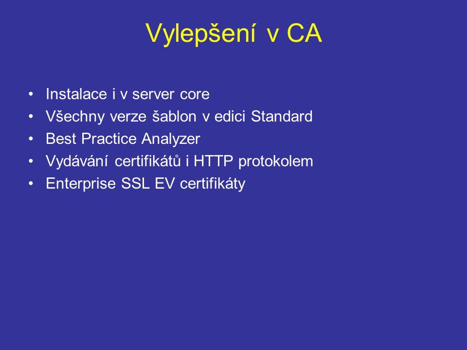 Vylepšení v CA Instalace i v server core