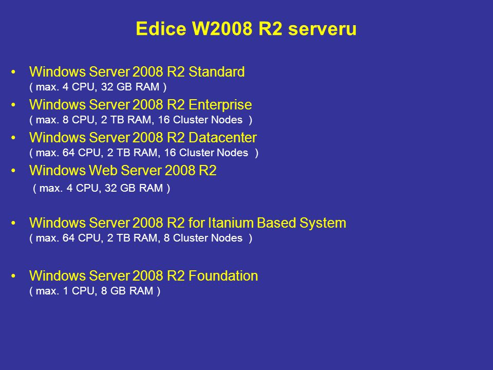 Edice W2008 R2 serveru Windows Server 2008 R2 Standard ( max. 4 CPU, 32 GB RAM )