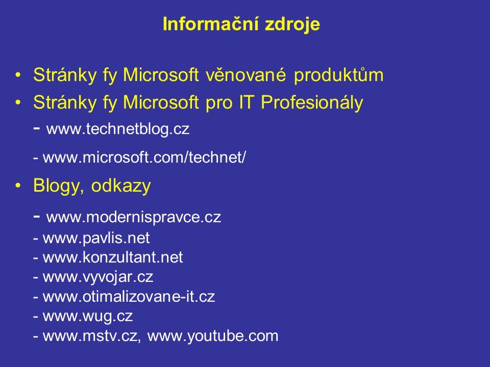 Informační zdroje Stránky fy Microsoft věnované produktům.