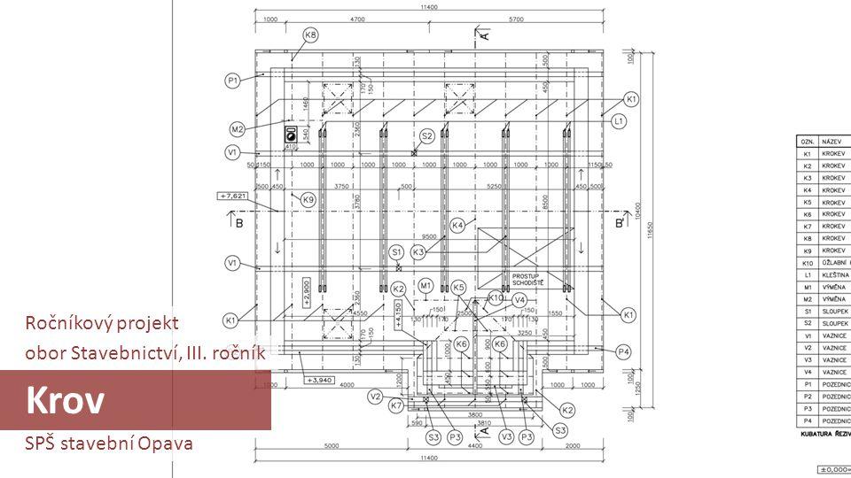 Krov Ročníkový projekt obor Stavebnictví, III. ročník