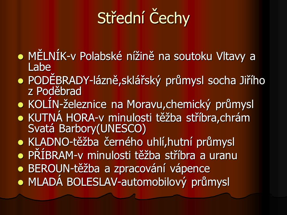 Střední Čechy MĚLNÍK-v Polabské nížině na soutoku Vltavy a Labe
