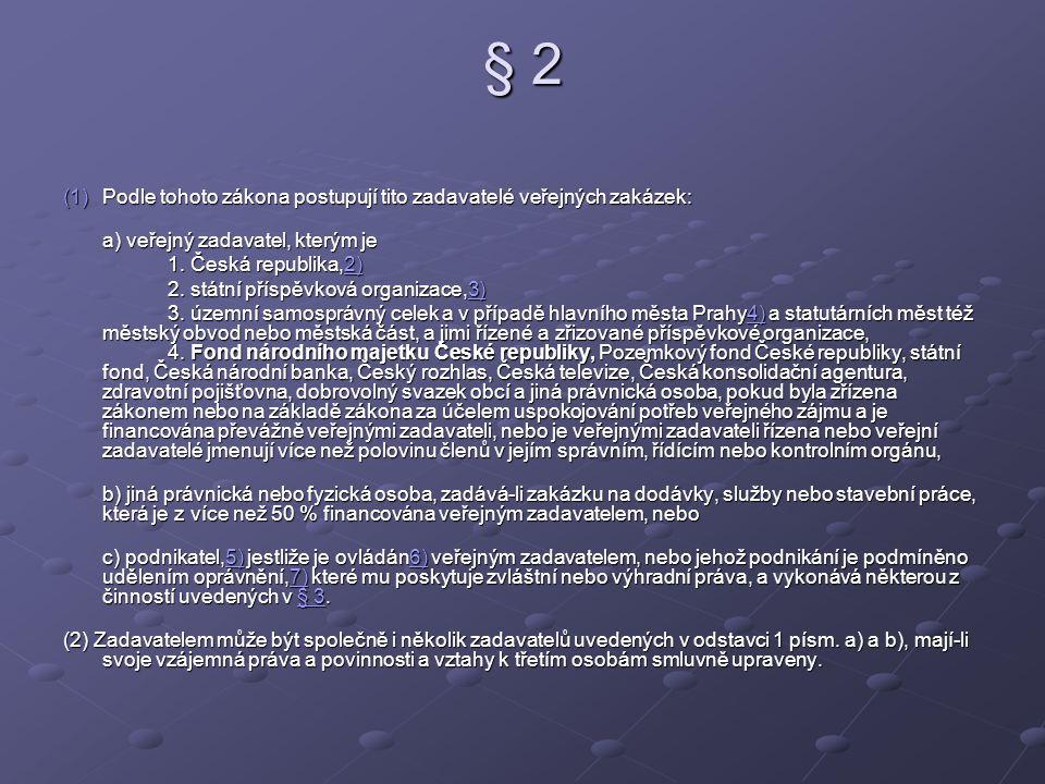 § 2 Podle tohoto zákona postupují tito zadavatelé veřejných zakázek: