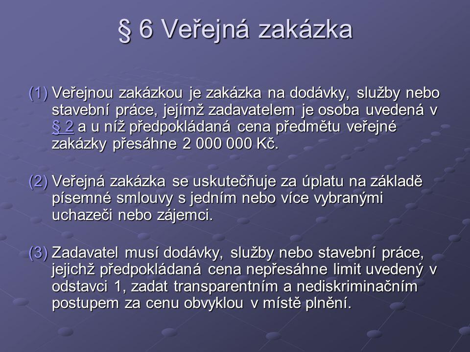 § 6 Veřejná zakázka