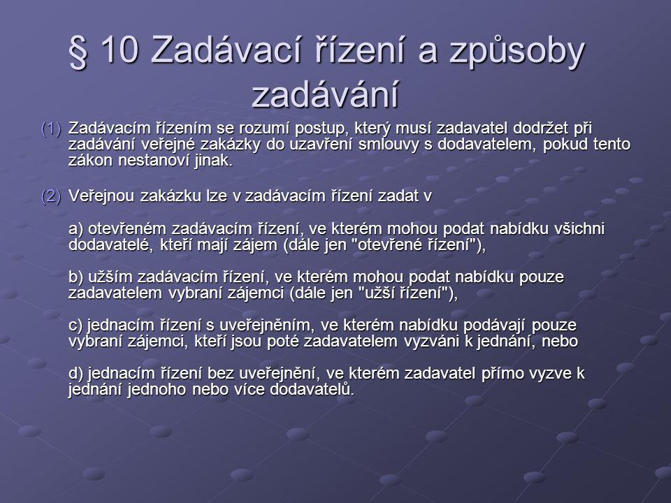 § 10 Zadávací řízení a způsoby zadávání