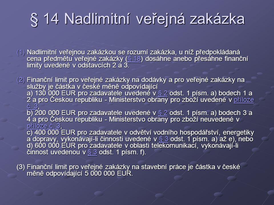 § 14 Nadlimitní veřejná zakázka