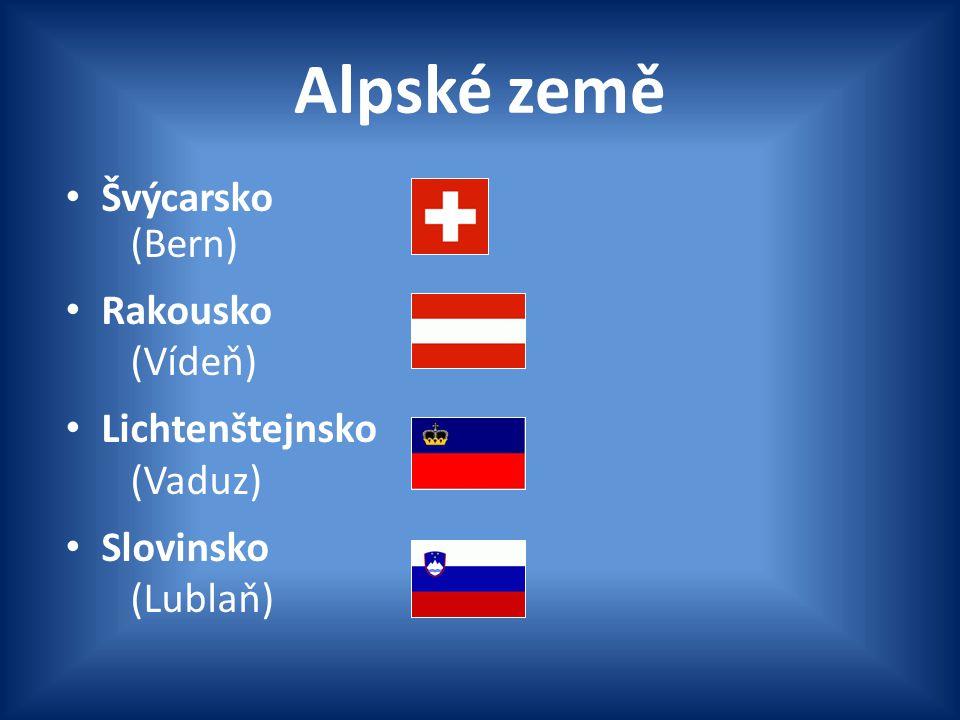 Alpské země Švýcarsko (Bern) Rakousko (Vídeň) Lichtenštejnsko (Vaduz)