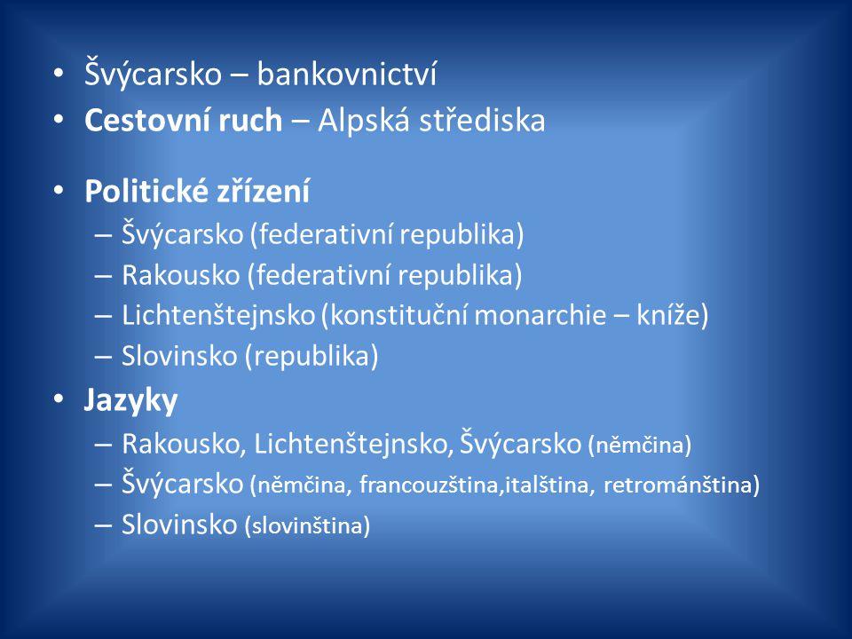 Švýcarsko – bankovnictví Cestovní ruch – Alpská střediska