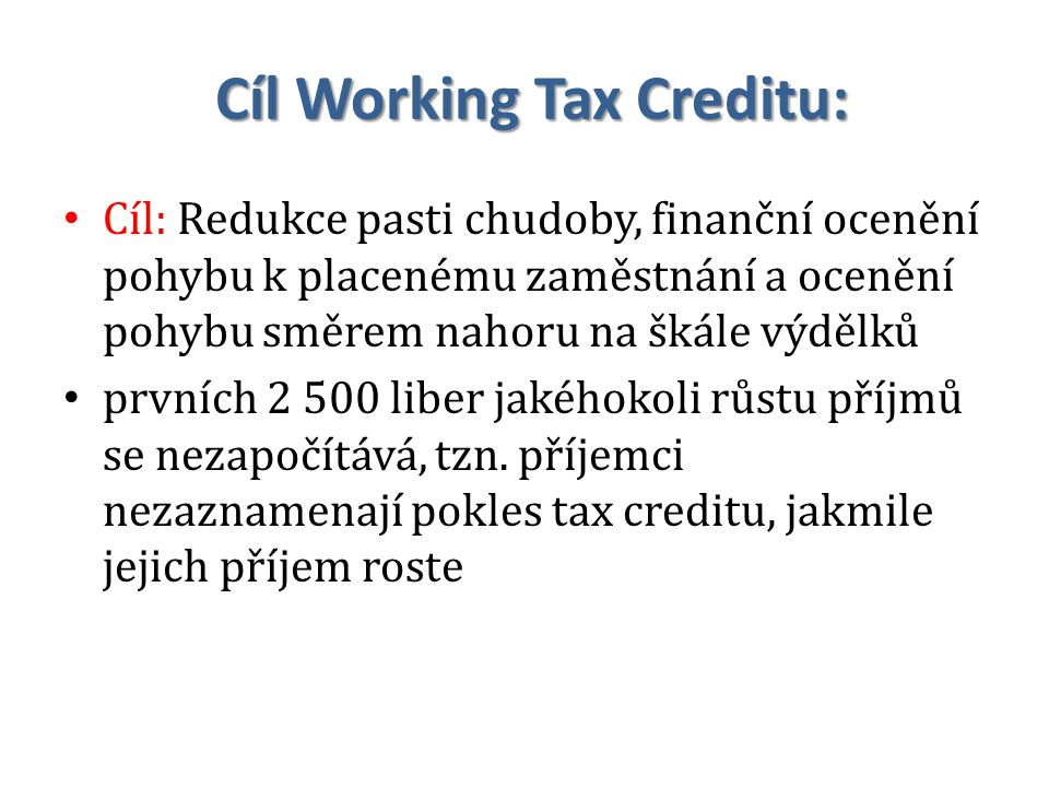 Cíl Working Tax Creditu: