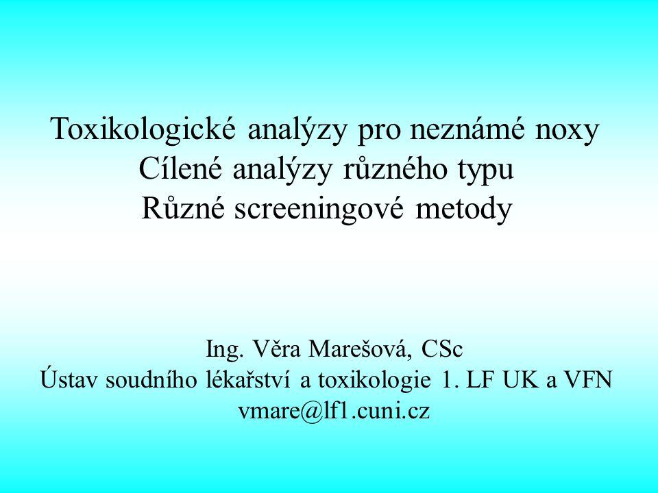 Toxikologické analýzy pro neznámé noxy Cílené analýzy různého typu
