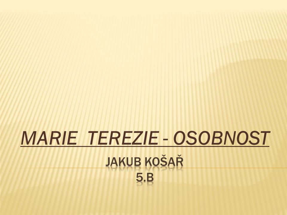 MARIE TEREZIE - OSOBNOST