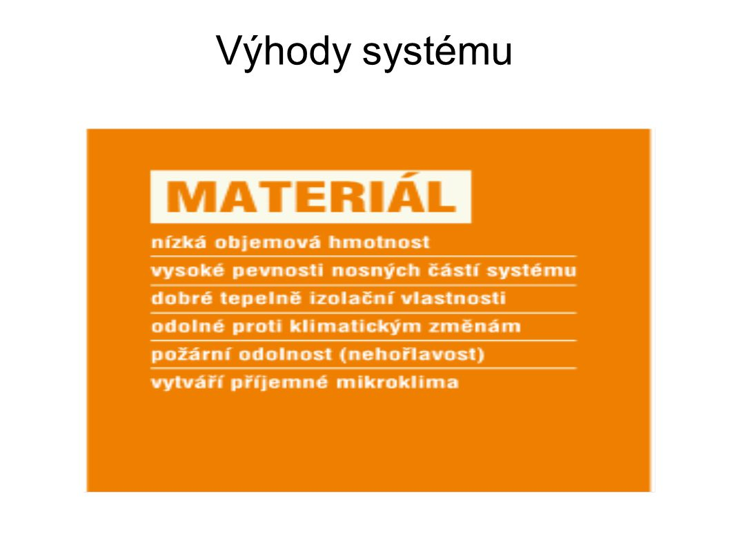 Výhody systému