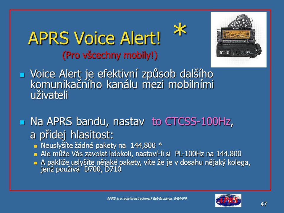 APRS Voice Alert! * (Pro všcechny mobily!) Voice Alert je efektivní způsob dalšího komunikačního kanálu mezi mobilními uživateli.