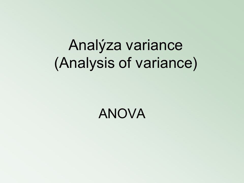 Analýza variance (Analysis of variance)