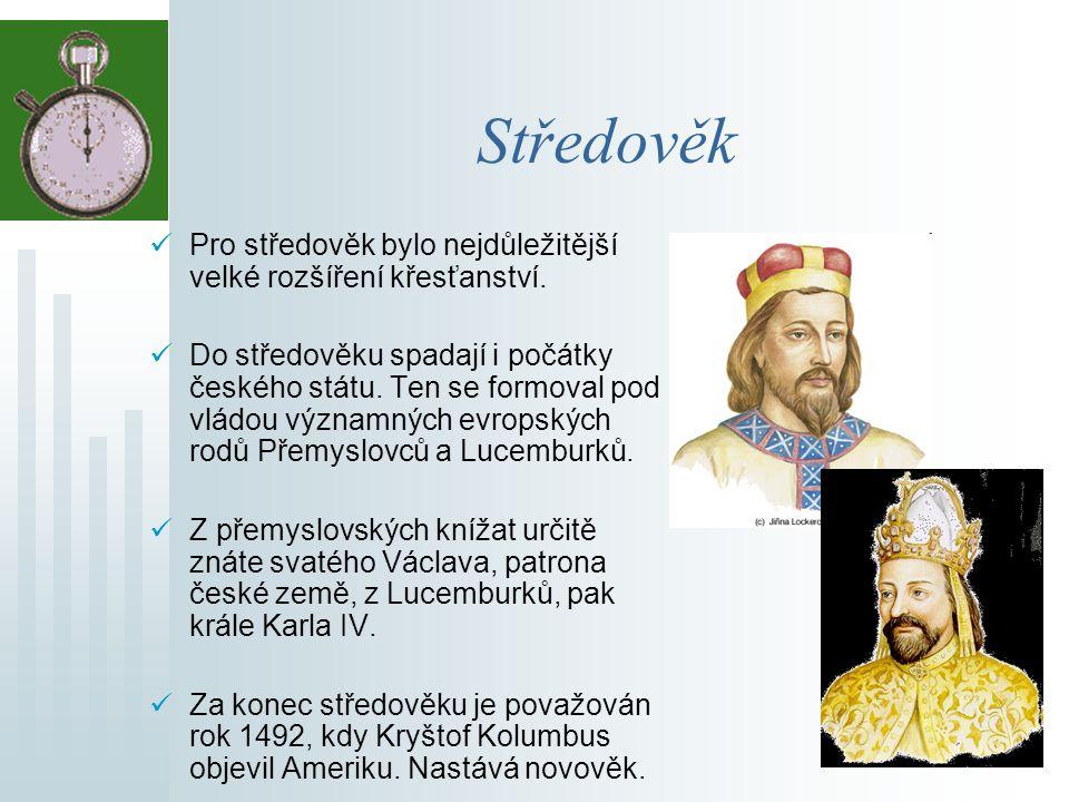 Středověk Pro středověk bylo nejdůležitější velké rozšíření křesťanství.