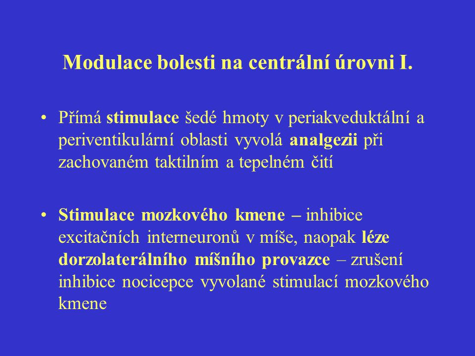Modulace bolesti na centrální úrovni I.