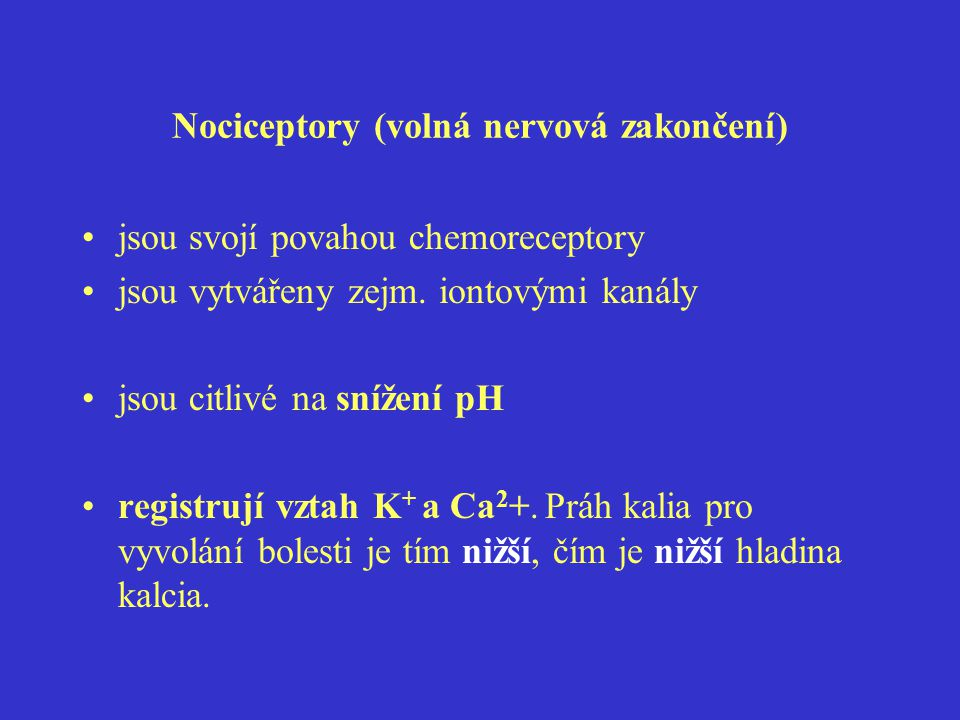 Nociceptory (volná nervová zakončení)