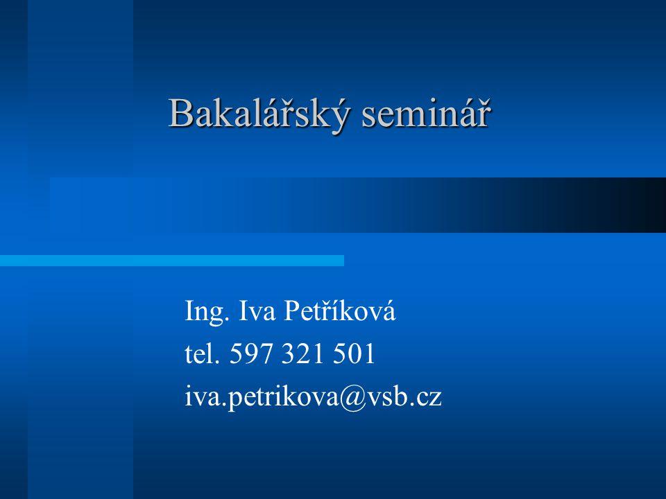 Ing. Iva Petříková tel. 597 321 501 iva.petrikova@vsb.cz