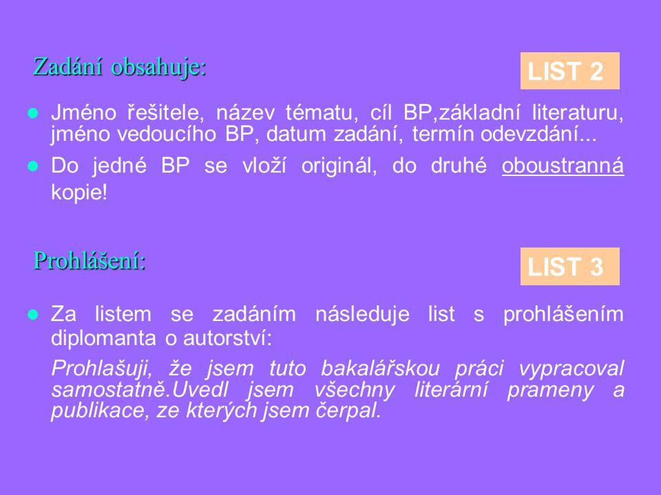 Zadání obsahuje: LIST 2 Prohlášení: LIST 3