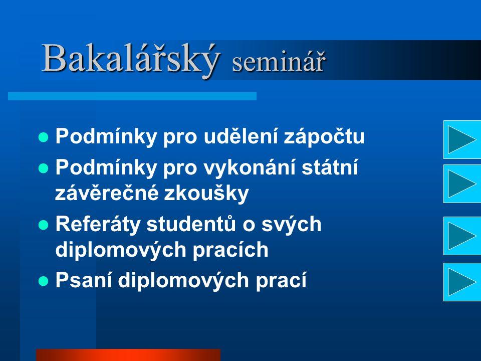 Bakalářský seminář Podmínky pro udělení zápočtu
