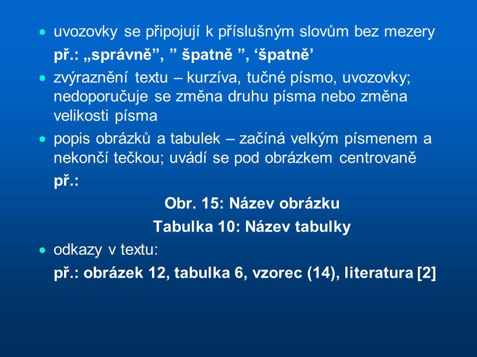 Tabulka 10: Název tabulky