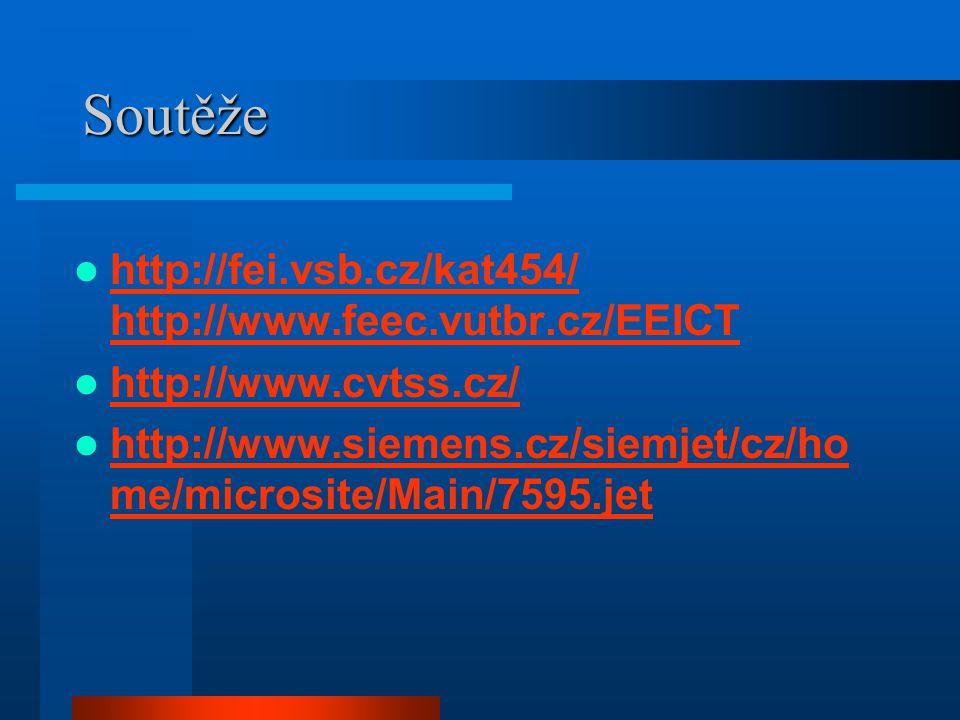 Soutěže http://fei.vsb.cz/kat454/ http://www.feec.vutbr.cz/EEICT
