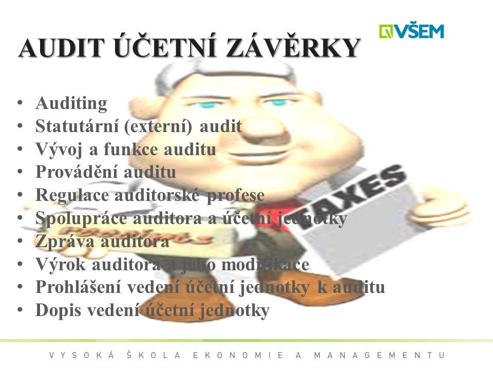 AUDIT ÚČETNÍ ZÁVĚRKY Auditing Statutární (externí) audit